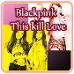 Blackpink – Kill this love