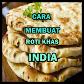 Cara Membuat Roti khas india