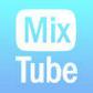 MixTube
