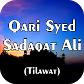 Qari Syed Sadaqat Ali Tilawat